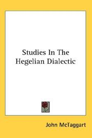 Cover of: Studies In The Hegelian Dialectic | John McTaggart