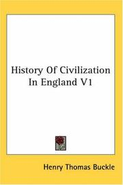 Cover of: History Of Civilization In England V1 | Henry Thomas Buckle
