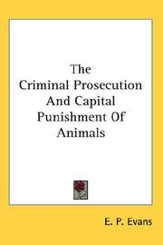 Cover of: The Criminal Prosecution And Capital Punishment Of Animals | E. P. Evans