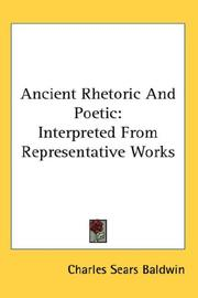 Cover of: Ancient Rhetoric And Poetic | Charles Sears Baldwin