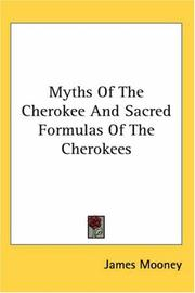 Cover of: Myths of the Cherokee and Sacred Formulas of the Cherokees