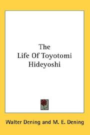 Cover of: The Life Of Toyotomi Hideyoshi | Walter Dening