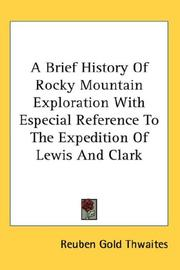 Cover of: A Brief History Of Rocky Mountain Exploration With Especial Reference To The Expedition Of Lewis And Clark