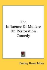 Cover of: The Influence Of Moliere On Restoration Comedy | Dudley Howe Miles
