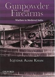 Cover of: Gunpowder and firearms | Iqtidar Alam Khan