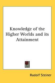 Cover of: Knowledge of the Higher Worlds and its Attainment | Rudolf Steiner