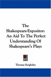 Cover of: The Shakespeare-Expositor | Keightley, Thomas