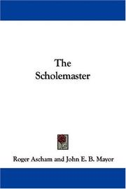 Cover of: The Scholemaster | Roger Ascham