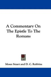 Cover of: A Commentary On The Epistle To The Romans | Moses Stuart