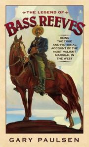 Cover of: The Legend of Bass Reeves: being the true and fictional account of the most valiant marshal in the West