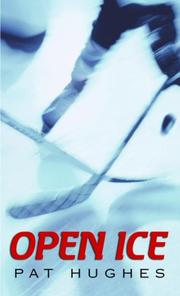 Cover of: Open Ice | Hughes, Pat