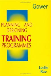 Cover of: Planning and designing training programmes | Leslie Rae