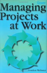 Cover of: Managing projects at work