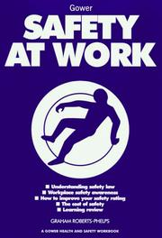 Cover of: Safety at Work (A Gower Health & Safety Workbook) (A Gower Health & Safety Workbook) (A Gower Health & Safety Workbook)