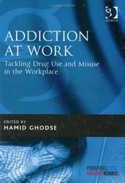 Cover of: Addiction At Work | Hamid Ghodse