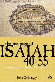 Cover of: message of Isaiah 40-55 | John Goldingay