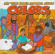 Cover of: My turn Bible stories about colors | Sarah Fletcher