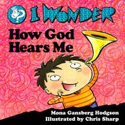 Cover of: I Wonder How God Hears Me (I Wonder Series)