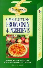 Cover of: Simply Stylish from Only 4 Ingredients (Convenience Foods) | Wendy Hobson
