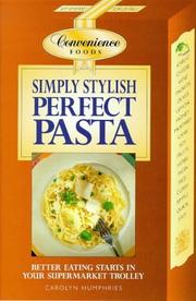 Cover of: Simply Stylish Perfect Pasta (Convenience Foods) | Carolyn Humphries