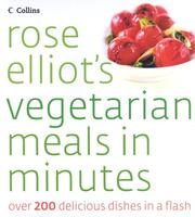 Cover of: Rose Elliot's Vegetarian Meals in Minutes