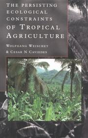 The persisting ecological constraints of tropical agriculture by Wolfgang Weischet
