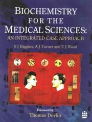 Cover of: Biochemistry for the medical sciences | S. J. Higgins