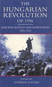 The Hungarian Revolution Of 1956: Reform, Revolt And Repression, 1953 1963