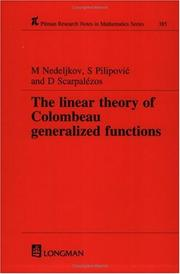 Cover of: Linear Theory of Colombeau Generalized Functions (Research Notes in Mathematics Series) | M Nedeljkov