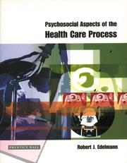 Cover of: Psychosocial aspects of the health care process | Robert J. Edelmann