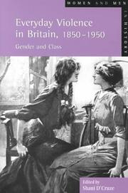 Cover of: Everyday Violence in Britain, 1850-1950 | Shani D
