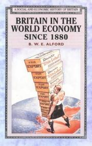 Cover of: Britain in the world economy since 1880 | B. W. E. Alford