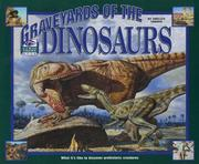 Cover of: I Was There : Graveyards of the Dinosaurs: What It's Like to Discover Prehistoric Creatures