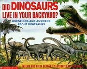 Cover of: Did Dinosaurs Live in Your Backyard?: Questions and Answers About Dinosaurs (Scholastic Question-and-Answer)