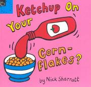 Cover of: Ketchup on Your Cornflakes (Picture Books) by Nick Sharratt