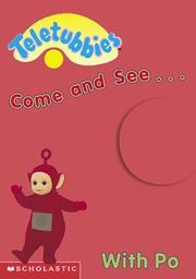 Cover of: Come and See With Po | Scholastic Books