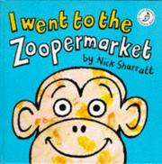 Cover of: I Went to the Zoopermarket