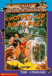 Cover of: Chopped-Up Birdy's Feet (Camp Run-a-Muck) | Todd Strasser