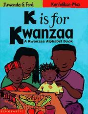 Cover of: K is for Kwanzaa | Juwanda G. Ford