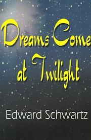 Cover of: Dreams Come at Twilight | Edward Schwartz