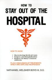 Cover of: How to Stay Out of the Hospital | Nathaniel Boyd