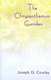 Cover of: The Chrysanthemum Garden | Joseph G. Cowley