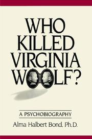 Cover of: Who Killed Virginia Woolf? a Psychobiography | Alma Halbert Bond, Alma Bond