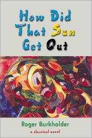 Cover of: How did that sun get out | Roger Burkholder