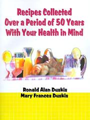 Cover of: Recipes Collected over a Period of 50 Years With Your Health in Mind | Ronald Duskis