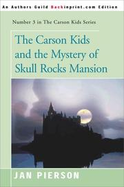 Cover of: The Carson Kids and the Mystery of Skull Rocks Mansion (Carson Kids Series) | Jan Pierson