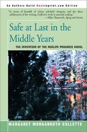 Cover of: Safe at Last in the Middle Years: The Invention of the Midlife Progress Novel