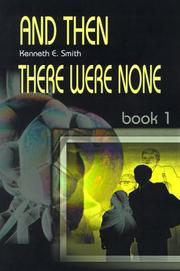 Cover of: And Then There Were None; Book 1 | Ken Smith