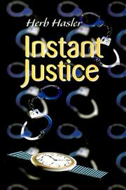 Cover of: Instant Justice | Herb Hasler
