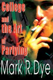 Cover of: College and the Art of Partying | Mark R. Dye